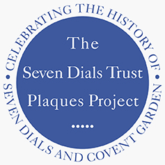The Seven Dials Trust Plaques Project — Celebrating The History of Seven Dials and Covent Garden.